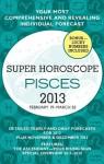 Pisces (Super Horoscopes 2013) (Super Horoscopes Pisces) - Margarete Beim