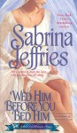 Wed Him Before You Bed Him (The School for Heiresses) - Sabrina Jeffries