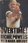 Overtime!: An Uninhibited Account Of A Referee's Life In The Nba - Richie Powers, Mark Mulvoy