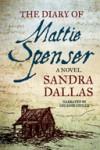 The Diary of Mattie Spenser - Sandra Dallas, Celeste Ciulla