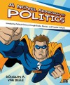 A Novel Approach to Politics: Introducing Political Science through Books, Movies, and Popular Culture - Douglas A. Van Belle