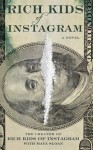 Rich Kids of Instagram: A Novel - The Creator of Rich Kids of Instagram, Maya Sloan