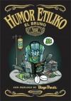 Humor Etiliko - El Bruno, Diego Parés