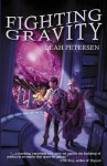 Fighting Gravity (Physics of Falling, #1) - Leah Petersen