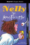 Nelly the Monstersitter (Read it! Chapter Books) - Kes Gray, Tony Ross