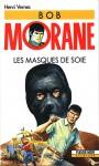Les masques de soie (Bob Morane #97) - Henri Vernes, Coria