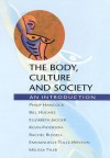 Body, Culture and Society - Phillip Hancock, Bill Hughes, Rachel Russell, Elizabeth Jagger, Kevin Paterson, Tulle-Wint