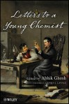 Letters to a Young Chemist - Abhik Ghosh