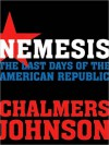 Nemesis: The Last Days of the American Republic (MP3 Book) - Chalmers Johnson, Tom Weiner