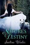 Nature's Destiny - Justine Winter