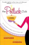 Potluck Club, The (The Potluck Club Book #1): A Novel - Linda Evans Shepherd, Eva Marie Everson