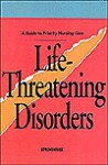 Life-Threatening Disorders - Springhouse Publishing