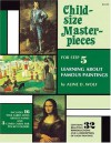 Child-Size Masterpieces for Step 5: Learning About Famous Paintings - Aline D. Wolf