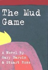 The Mud Game - Gary Barwin, Stuart Ross