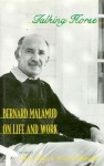 Talking Horse: Bernard Malamud on Life and Work - Bernard Malamud, Nicholas Delbanco, Alan Cheuse