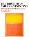 Abstract Expressionism: The Triumph Of American Painting - Irving Sandler