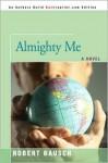 Almighty Me - Robert Bausch