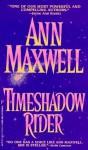 Timeshadow Rider - Ann Maxwell