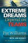Extreme Dreams Depend on Teams - Pat Williams, Patrick Lencioni, Doc Rivers