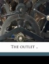 The Outlet .. - Andy Adams