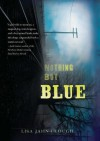 Nothing But Blue - Lisa Jahn-Clough
