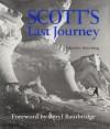 Scott's Last Journey - Robert Falcon Scott, Peter King