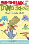 Meet Teddy Rex! (Ready-to-Read, Dino School) - Bonnie Williams, John Gordon