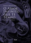 O Amor Infinito que te tenho e outras histórias - Paulo Monteiro