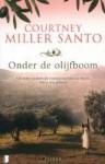 Onder de olijfboom - Courtney Miller Santo, Carolien Metaal