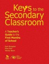 Keys to the Secondary Classroom: A Teacher's Guide to the First Months of School - Rain Bongolan, Wendy Baron
