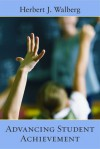 Advancing Student Achievement - Herbert J. Walberg