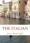 The Italian: Or the Confessional of the Black Penitents - Ann Radcliffe