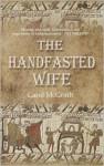 The Handfasted Wife - Carol McGrath