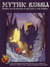 Mythic Russia: Heroism and Adventure in the Land of the Firebird - Mark Galeotti