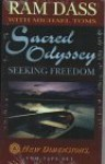 Sacred Odyssey: Seeking Freedom & Helping Yourself (New Dimensions Books) - Ram Dass, Michael Toms, Richard Alpert