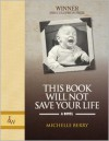 This Book Will Not Save Your Life - Michelle Berry