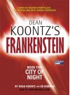 City of Night (Dean Koontz's Frankenstein, #2) - John Bedford Lloyd, Ed Gorman, Dean Koontz
