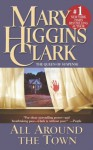All Around The Town - Mary Higgins Clark, Julie Rubenstein