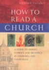 How to Read a Church: A Guide to Symbols and Images in Churches and Cathedrals - Richard Taylor