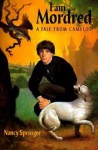 I Am Mordred: A Tale from Camelot - STUDY GUIDE - Nancy Springer