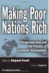 Making Poor Nations Rich: Entrepreneurship and the Process of Economic Development - Benjamin Powell, Deepak Lal