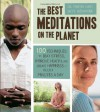 The Best Meditations on the Planet: 100 Techniques to Beat Stress, Improve Health, and Create Happiness-In Just Minutes A Day - Martin Hart Ph.D., Skye Alexander