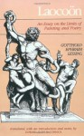 Laocoon: An Essay on the Limits of Painting and Poetry - Gotthold Ephraim Lessing, Edward Allen McCormick