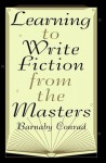 Learning to Write Fiction from the Masters - Barnaby Conrad
