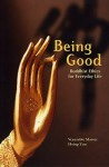 Being Good: Buddhist Ethics for Everyday Life - Master Hsing Yun, Xingyun, Tom Graham