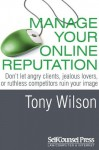 Manage Your Online Reputation - Tony Wilson