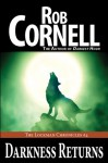 Darkness Returns (The Lockman Chronicles #4) - Rob Cornell