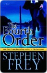 The Fourth Order: A Novel - Stephen W. Frey