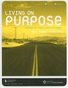Living On Purpose: Developing The 5 Biblical Purposes For Students With Cdrom - Doug Fields