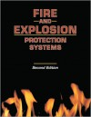 Fire and Explosion Protection Systems: A Design Professional's Introduction - Michael R. Lindeburg